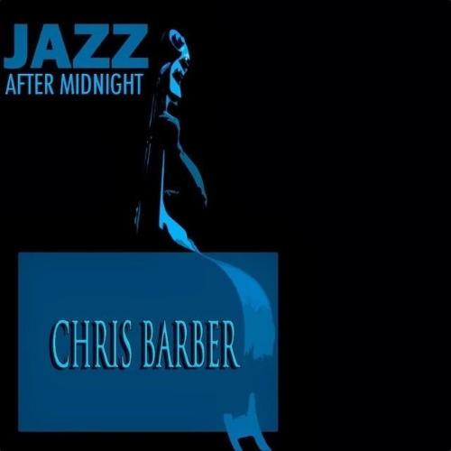 Chris Barber-Jazz After Midnight 2014